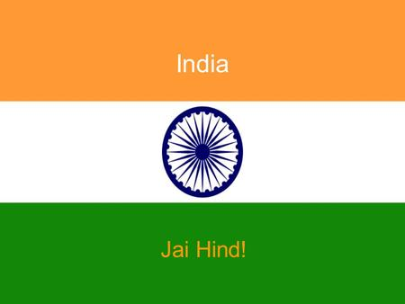 <strong>India</strong> Jai Hind!. Cuisine Places <strong>Culture</strong> Languages Dresses Traditions.