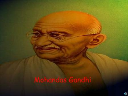 Mohandas Gandhi. Mohandas Gandhi was educated in the United Kingdom and received a law degree from University College in London. After he was admitted.