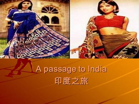 A passage to India 印度之旅. The first impression of India in this movie. I think India is a mess, but very colorful country. They like the color especially.