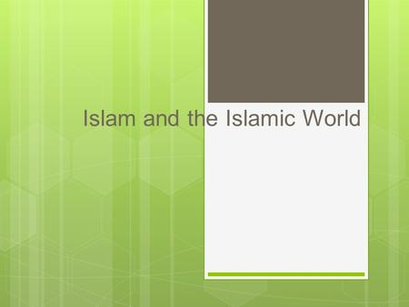 Islam and the Islamic World. Muhammad's Religion (570-632)  Muhammad  Was an orphan  He married a wealthy widow  Became a social activist  Opposed.