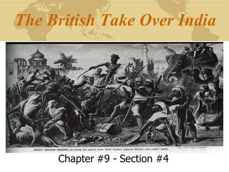 The British Take Over India Chapter #9 - Section #4.