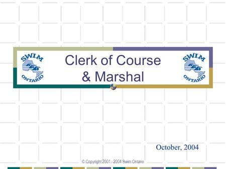 © Copyright 2001 - 2004 Swim Ontario Clerk of Course & Marshal October, 2004.