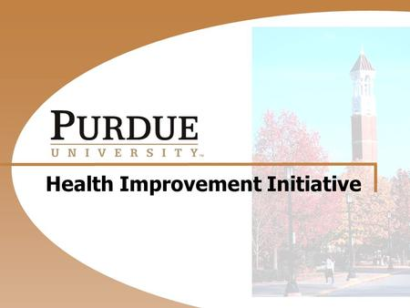Health Improvement Initiative. Program Goals  Protect health and productivity  Contain health care costs  Lead the way in research and education.