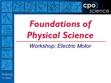 Foundations of Physical Science Workshop: Electric Motor.