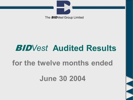 June 30 2004 for the twelve months ended Audited Results BID Vest.
