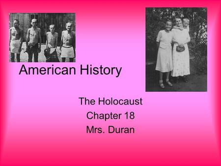 American History The Holocaust Chapter 18 Mrs. Duran.