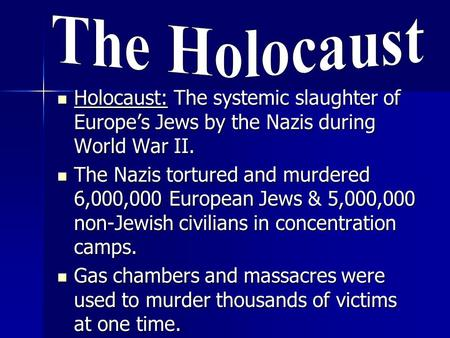Holocaust: The systemic slaughter of Europe's Jews by the Nazis during World War II. Holocaust: The systemic slaughter of Europe's Jews by the Nazis during.