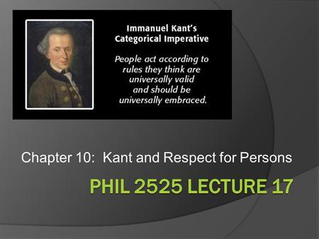 Chapter 10: Kant and Respect for Persons. Mirandola puts words into the mouth of God:  We have made you neither of heavenly nor of earthly stuff, neither.