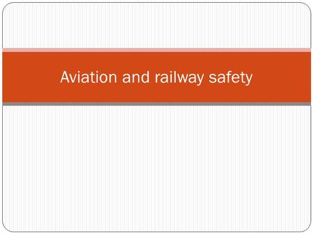 Aviation and railway safety. Transportation sytems include road, rail, sea and air infrastructures THUS traffic psychologists study rail, sea and aviation.