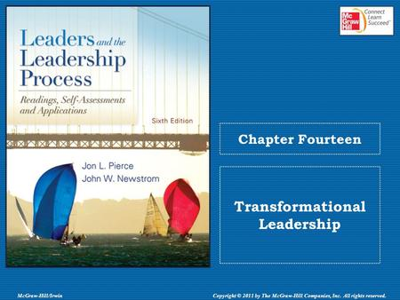 McGraw-Hill/IrwinCopyright © 2011 by The McGraw-Hill Companies, Inc. All rights reserved. Chapter Fourteen Transformational Leadership.