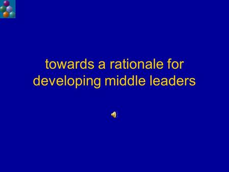 Towards a rationale for developing middle leaders.