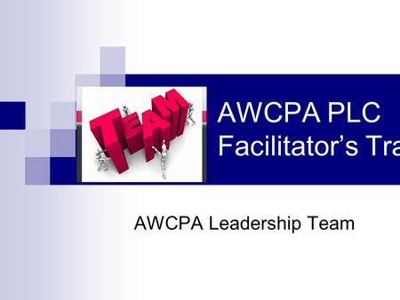 AWCPA PLC Facilitator's Training AWCPA Leadership Team.