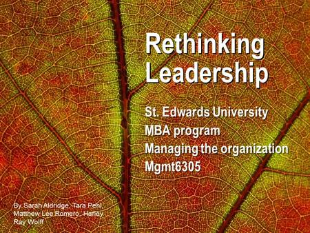 Rethinking Leadership St. Edwards University MBA program Managing the organization Mgmt6305 St. Edwards University MBA program Managing the organization.