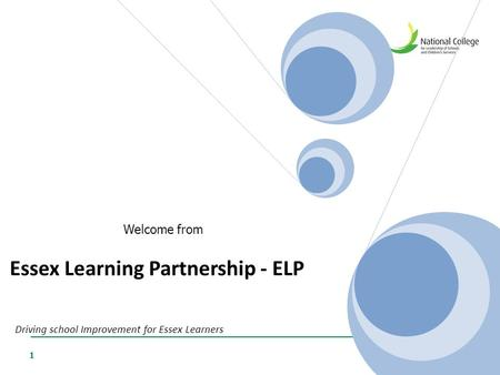 1 Essex Learning Partnership - ELP Driving school Improvement for Essex Learners Welcome from.