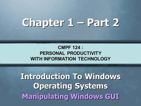 Introduction To Windows Operating Systems Manipulating Windows GUI