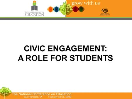 CIVIC ENGAGEMENT: A ROLE FOR STUDENTS. What does it mean to engage a learner in school? How do you know when civics is a part of what happens in every.