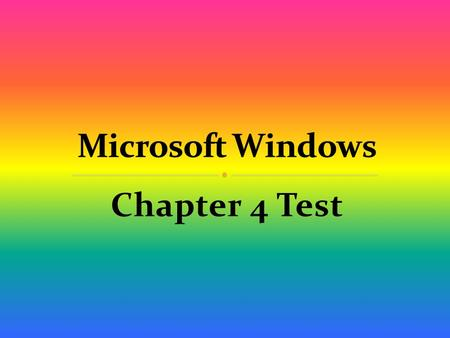 Chapter 4 Test.  Drive Organize  Folder Name or Rename  File Move or Copy  Save As Delete  Extension s Save As or Copy  Shortcut.