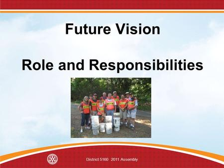 District 5160 2011 Assembly Future Vision Role and Responsibilities.