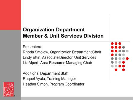 ® Organization Department Member & Unit Services Division Presenters: Rhoda Smolow, Organization Department Chair Lindy Ettin, Associate Director, Unit.