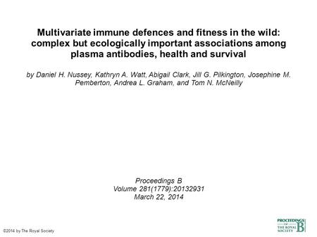 Multivariate immune defences and fitness in the wild: complex but ecologically important associations among plasma antibodies, health and survival by Daniel.
