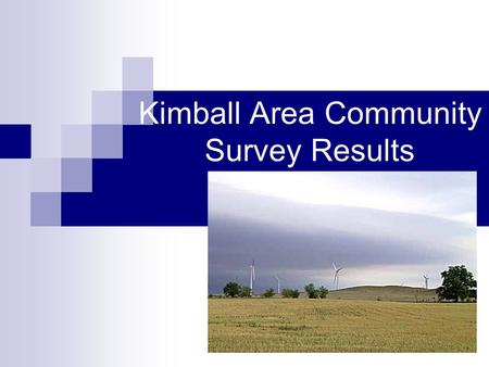 Kimball Area Community Survey Results. Methodology Mail survey Sample included Kimball, Banner and western Cheyenne Counties  Random sample of 649 households.