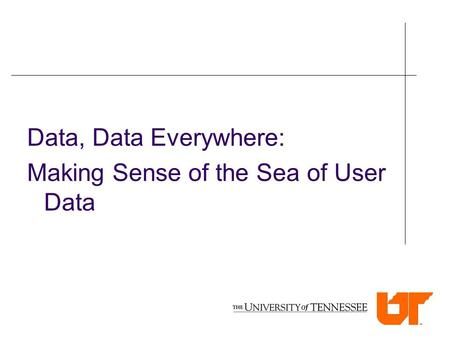 Data, Data Everywhere: Making Sense of the Sea of User Data.