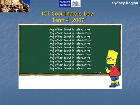 ICT Coordinators Day Term 4, 2007 Sydney Region. Agenda Wrap Up of Term 3 - 2007 CC Day Term 4 2007 Technology Update DET wireless standards Integrating.
