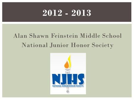 Alan Shawn Feinstein Middle School National Junior Honor Society 2012 - 2013.