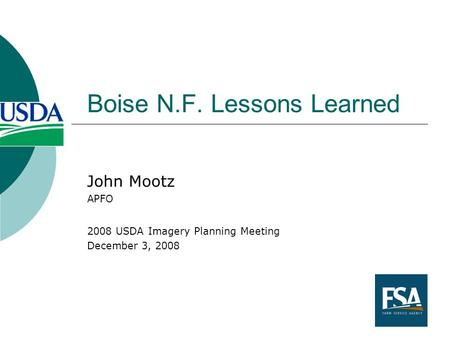 Boise N.F. Lessons Learned John Mootz APFO 2008 USDA Imagery Planning Meeting December 3, 2008.