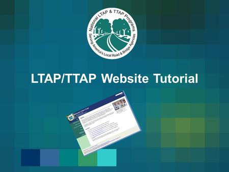 LTAP/TTAP Website Tutorial. Center Only Area Getting Started: Obtaining a password: Click on