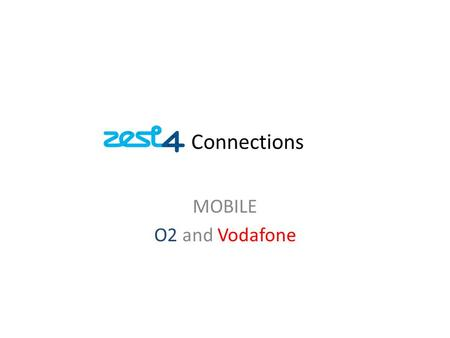 Connections MOBILE O2 and Vodafone. Connections Select the Customer Find the correct customer by using the alphabetical tabs in the Customer section: