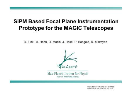 International Conference on New Photo- Detectors (PD15), Moscow, July 2015 SiPM Based Focal Plane Instrumentation Prototype for the MAGIC Telescopes D.