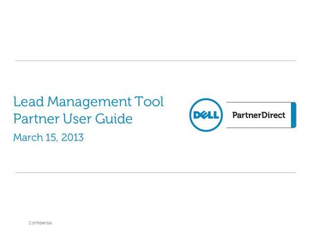 Lead Management Tool Partner User Guide March 15, 2013 Confidential.