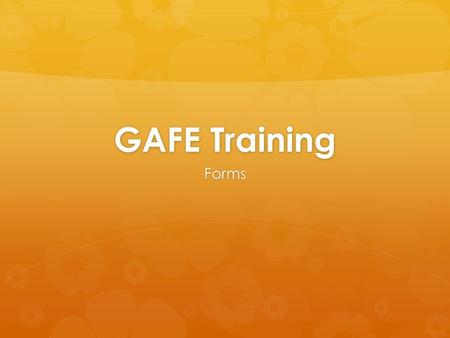GAFE Training Forms http://www.youtube.com/watch?v=IzgaUOW6GIs&feature=relmfu Google apps for k12 demo video http://www.youtube.com/watch?v=OAfzcYWh5Gg.