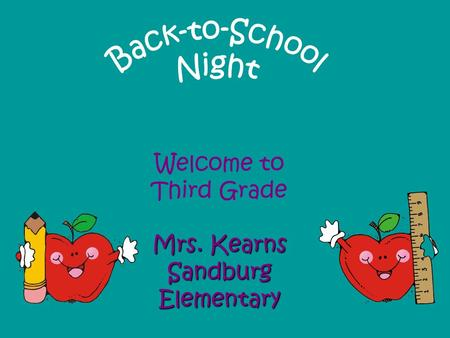 Welcome to Third Grade Mrs. Kearns Sandburg Elementary.