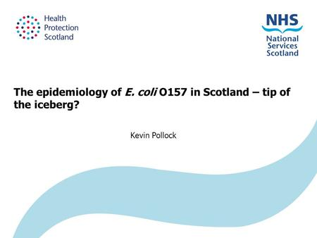 The epidemiology of E. coli O157 in Scotland – tip of the iceberg?