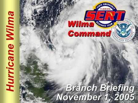 Hurricane Wilma Branch Briefing November 1, 2005.