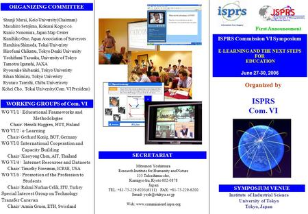 ISPRS Commission VI Symposium E-LEARNING AND THE NEXT STEPS FOR EDUCATION June 27-30, 2006 ORGANIZING COMMITTEE October 28-30, 2002 ****ホテル アドレス Organized.