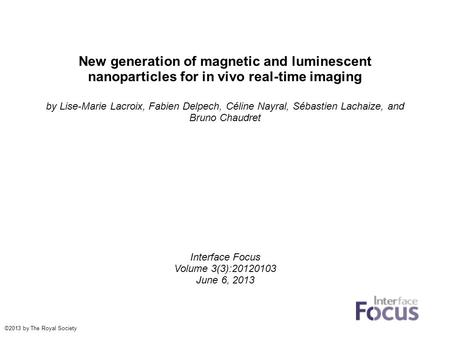 New generation of magnetic and luminescent nanoparticles for in vivo real-time imaging by Lise-Marie Lacroix, Fabien Delpech, Céline Nayral, Sébastien.
