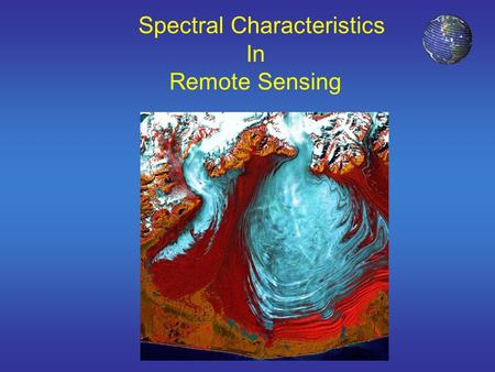 Spectral Characteristics In Remote Sensing. Everything emits radiant energy. Technically speaking, energy is emitted by all objects above absolute zero.