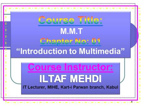 "Course Title: M.M.T Chapter No: 01 ""Introduction to Multimedia"""