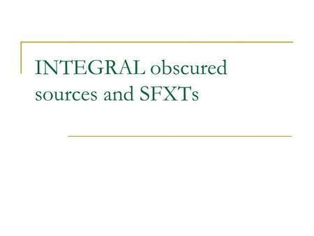 INTEGRAL obscured sources and SFXTs. INTEGRAL sources 499 point sources (20kev-100kev) 147XRBs, 163AGNs, 27CVs, 20 sources of other type: 12 SNs, 2 globular.