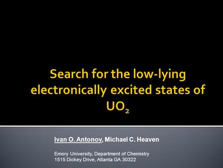 Ivan O. Antonov, Michael C. Heaven Emory University, Department of Chemistry 1515 Dickey Drive, Atlanta GA 30322.