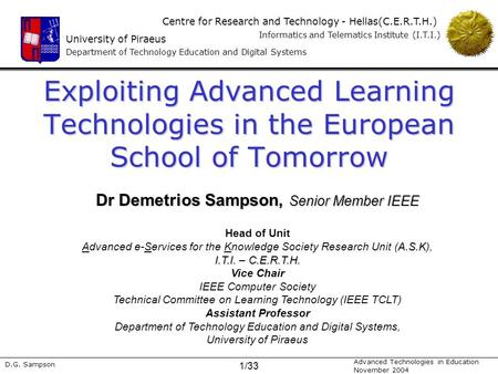 University of Piraeus Department of Technology Education and Digital Systems Centre for Research and Technology - Hellas(C.E.R.T.H.) Informatics and Telematics.