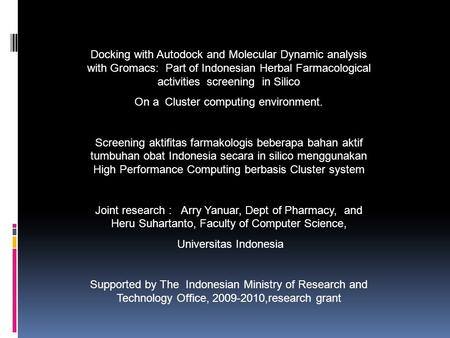Docking with Autodock and Molecular Dynamic analysis with Gromacs: Part of Indonesian Herbal Farmacological activities screening in Silico On a Cluster.