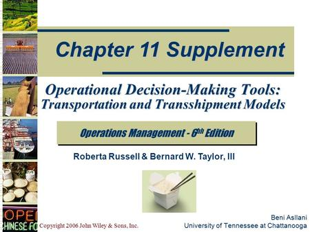 Copyright 2006 John Wiley & Sons, Inc. Beni Asllani University of Tennessee at Chattanooga Operations Management - 6 hh Edition Chapter 11 Supplement Roberta.