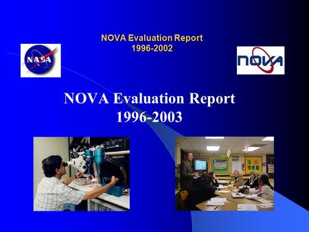 NOVA Evaluation Report 1996-2002 NOVA Evaluation Report 1996-2003.