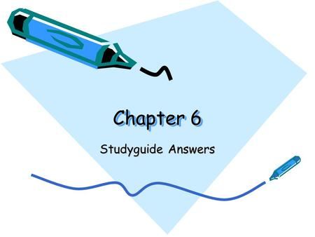Chapter 6 Studyguide Answers.