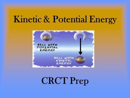 Kinetic & Potential Energy CRCT Prep. Which of the following is an example of kinetic energy? a child jumping rope a swimmer ready to dive a stuffed toy.