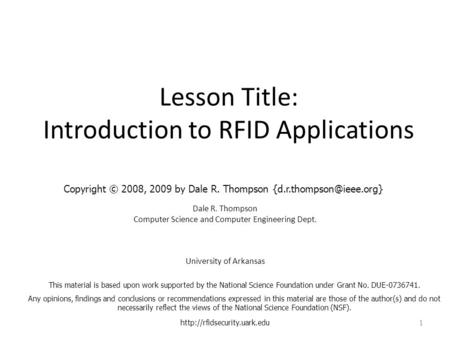 Lesson Title: Introduction to RFID Applications Dale R. Thompson Computer Science and Computer Engineering Dept. University of Arkansas